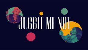 Juggle Me Not